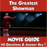 The Greatest Showman Movie Guide (Answer Key Included/Great for End of Year!)