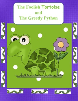 The Greedy Python and The Foolish Tortiose Unit of Study (Eric Carle)