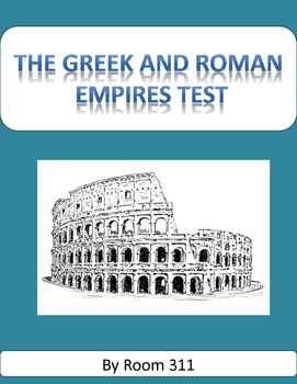 The Greek and Roman Empires Test