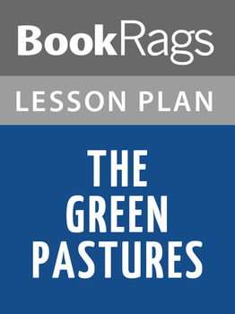 The Green Pastures Lesson Plans