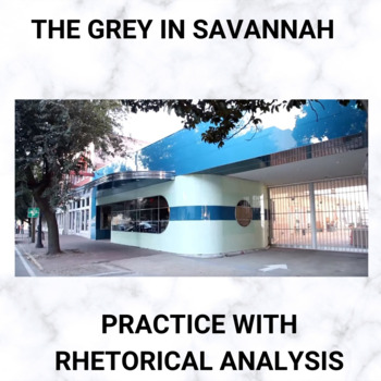 The Grey in Savannah: Practice with Rhetorical Analysis
