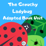 The Grouchy Ladybug Adapted Book Unit
