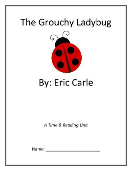 The Grouchy Ladybug (Comprehension & Time Telling Activities)