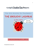 The Grouchy Ladybug: Fine Arts Activities for Preschoolers