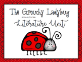The Grouchy Ladybug Literature & Math Unit