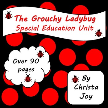 The Grouchy Ladybug Unit for Special Education
