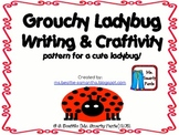The Grouchy Ladybug Writing and Craftivity