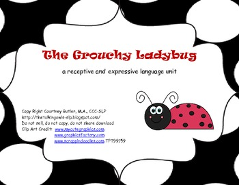 The Grouchy Ladybug:  an expressive and receptive language unit