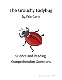 The Grouchy Ladybug by Eric Carle Science and Reading Comprehension Questions
