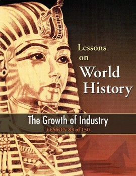 The Growth of Industry, WORLD HISTORY LESSON 83 of 150, Fun Class Game+Quiz