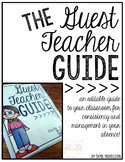 The Guest Teacher Guide [an editable guide to your classroom for substitutes!]