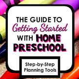 The Guide to Getting Started with Home Preschool
