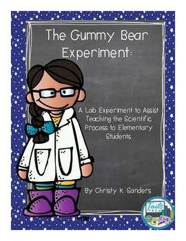 The Gummy Bear Experiment: A Lab Experiment for the Scientific Process