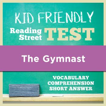 The Gymnast KID FRIENDLY Reading Street Test