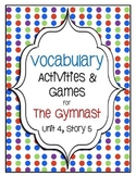 The Gymnast Vocabulary Games & Activities- 5th Grade Unit 4, Story 5