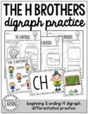 The H Brothers: Differentiated Beginning & Ending H Digraph Practice