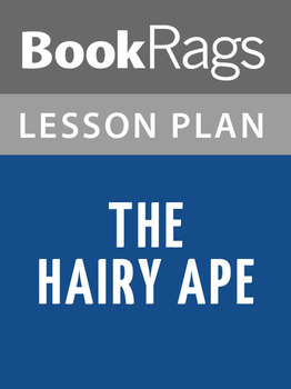 The Hairy Ape Lesson Plans