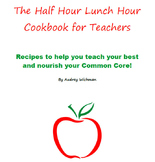 The Half Hour Lunch Hour Cookbook for Teachers