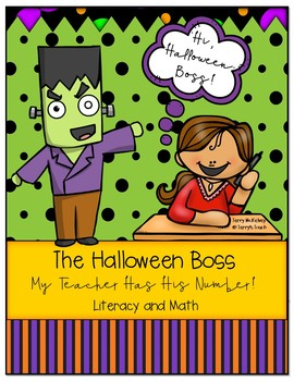 The Halloween Boss My Teacher Has His Number Math and Literacy