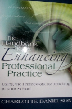 The Handbook for Enhancing Professional Practice by Charlo
