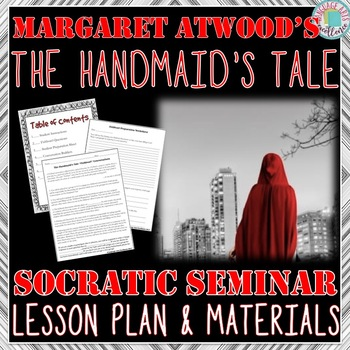 The Handmaid's Tale Socratic Seminar Lesson Plan and Materials