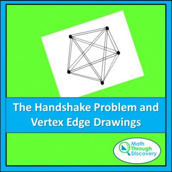 Geometry:  The Handshake Problem and Vertex Edge Drawings