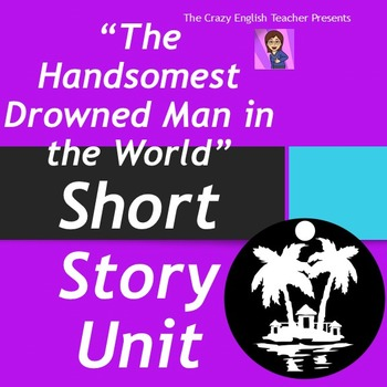 Writing A Proposal Essay The Handsomest Drowned Man In The World Short Story Unit  Assignment Experts also Persuasive Essay Topics For High School The Handsomest Drowned Man In The World Short Story Unit  Tpt Business Plan Writers For Hire Uk