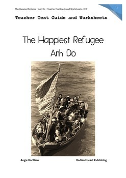 The Happiest Refugee- Anh Do memoir Teacher Text Guides and Worksheets