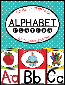 The Happy Classroom: Alphabet Posters {Color and B&W}