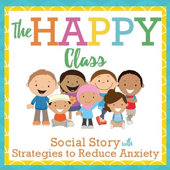 The Happy Plan: a social story to reduce anxiety in school