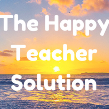 The Happy Teacher Solution