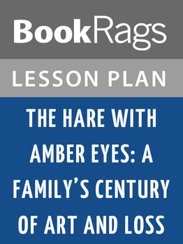 The Hare with Amber Eyes: A Family's Century of Art and Loss Lesson Plans