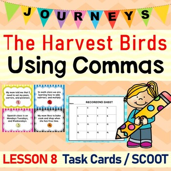 The Harvest Birds (Journeys L.8, 3rd Grade) USING COMMAS Task Cards/SCOOT