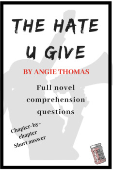 The Hate U Give Comprehension Questions- Full Novel