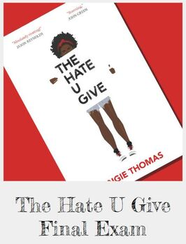 The Hate U Give Final Exam