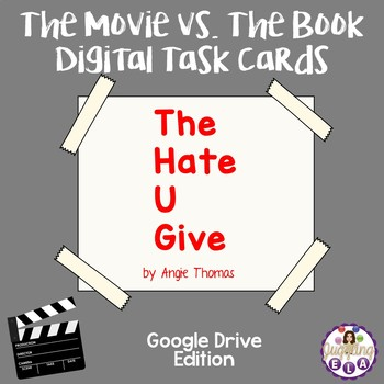 The Hate U Give Movie vs  The Book Digital Task Cards (Google Drive Edition)