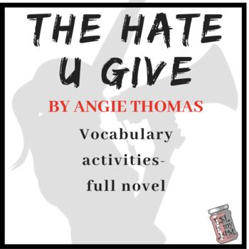 The Hate U Give- Vocabulary Activities- Full Novel