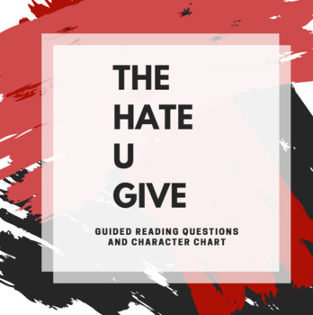 The Hate U Give by Angie Thomas Guided Reading Questions & Char Chart (editable)