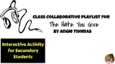 The Hate You Give (THUG) Collaborative Playlist Reading Activity