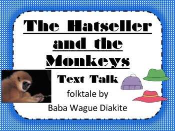 The Hatseller and the Monkeys Text Talk Supplemental Materials