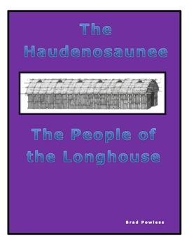 The Haudenosaunee: The People of the Longhouse
