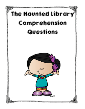 The Haunted Library Comprehension Questions