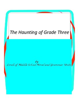 The Haunting of Grade Three Novel Unit With Literary and G