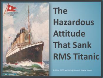 The Hazardous Attitude That Sank RMS Titanic