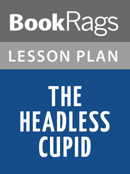 The Headless Cupid Lesson Plans