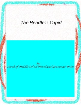 The Headless Cupid Novel Unit with Literary and Grammar Ac