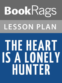 The Heart Is a Lonely Hunter Lesson Plans