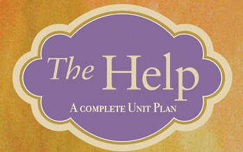 The Help Unit Plan with full resources
