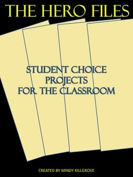 The Hero Files: Student-Choice Projects