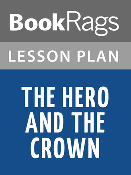 The Hero and the Crown Lesson Plans